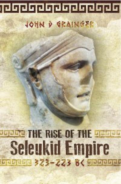 Rise of the Seleukid Empire, 323-223 BC