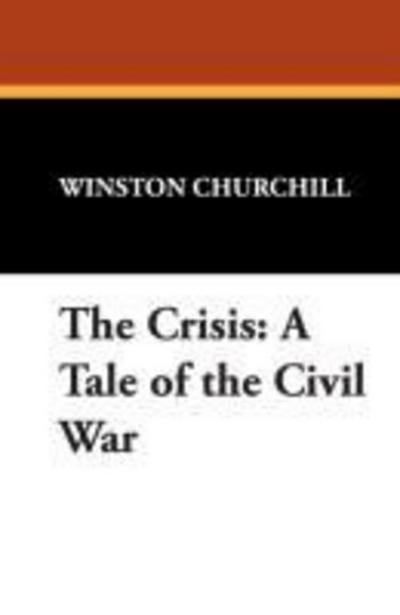 The Crisis: A Tale of the Civil War