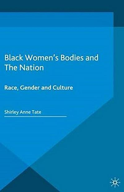 Black Women's Bodies and The Nation