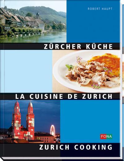 Zürcher Küche. La Cuisine de Zurich. Zurich Cooking