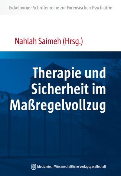 Therapie und Sicherheit im Maßregelvollzug (Eickelborner Schriftenreihe)