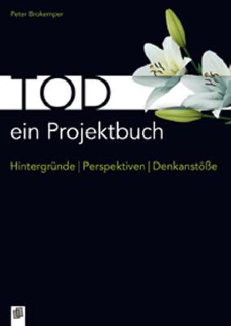 Tod - ein Projektbuch Peter Brokemper 9783834609830