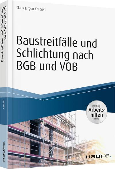 Baustreitfälle und Schlichtung nach BGB und VOB - inkl. Arbeitshilfen online