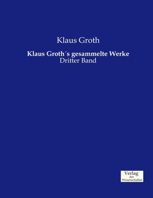 Klaus Groth´s gesammelte Werke | Klaus Groth |  9783957006790