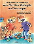 Vom Streiten, Quengeln und Vertragen Bilderbuch-Sammelband