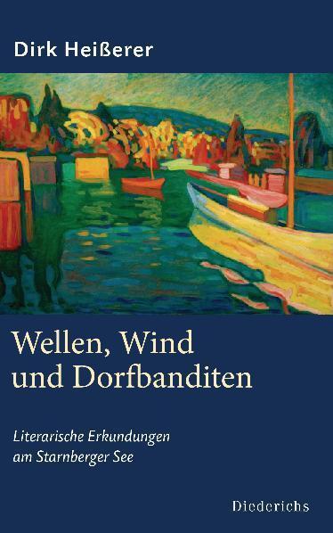 Wellen, Wind und Dorfbanditen ~ Dirk Heißerer ~  9783424350470