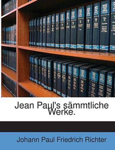 Jean Paul's sämmtliche Werke.