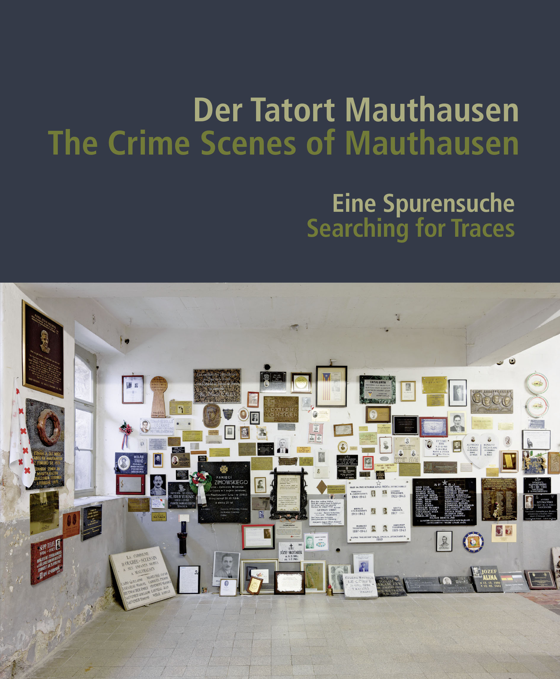 Der Tatort Mauthausen / The Crime Scenes of Mauthausen