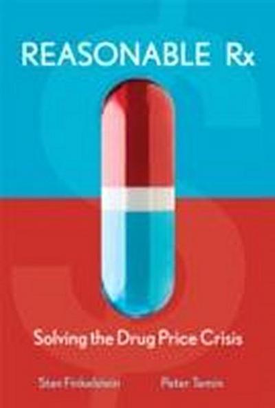 Reasonable RX: Solving the Drug Price Crisis - Financial Times Prentice Hall - Gebundene Ausgabe, Englisch, Stan Finkelstein, Peter Temin, ,