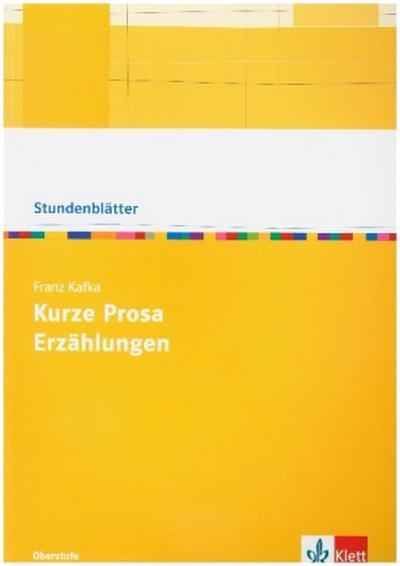 Franz Kafka: Kurze Prosa, Parabeln, Fabeln