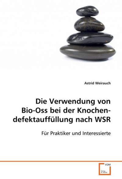 Die Verwendung von Bio-Oss bei der Knochendefektauffüllung nach WSR