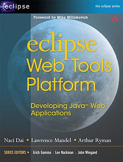 eclipse Web Tools Platform: Developing Java Web Applications