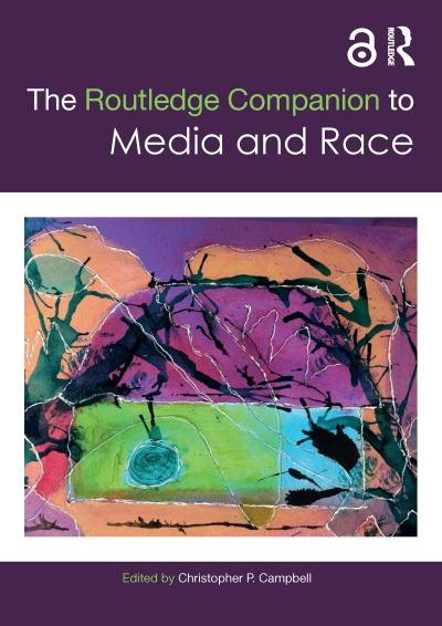 The Routledge Companion to Media and Race