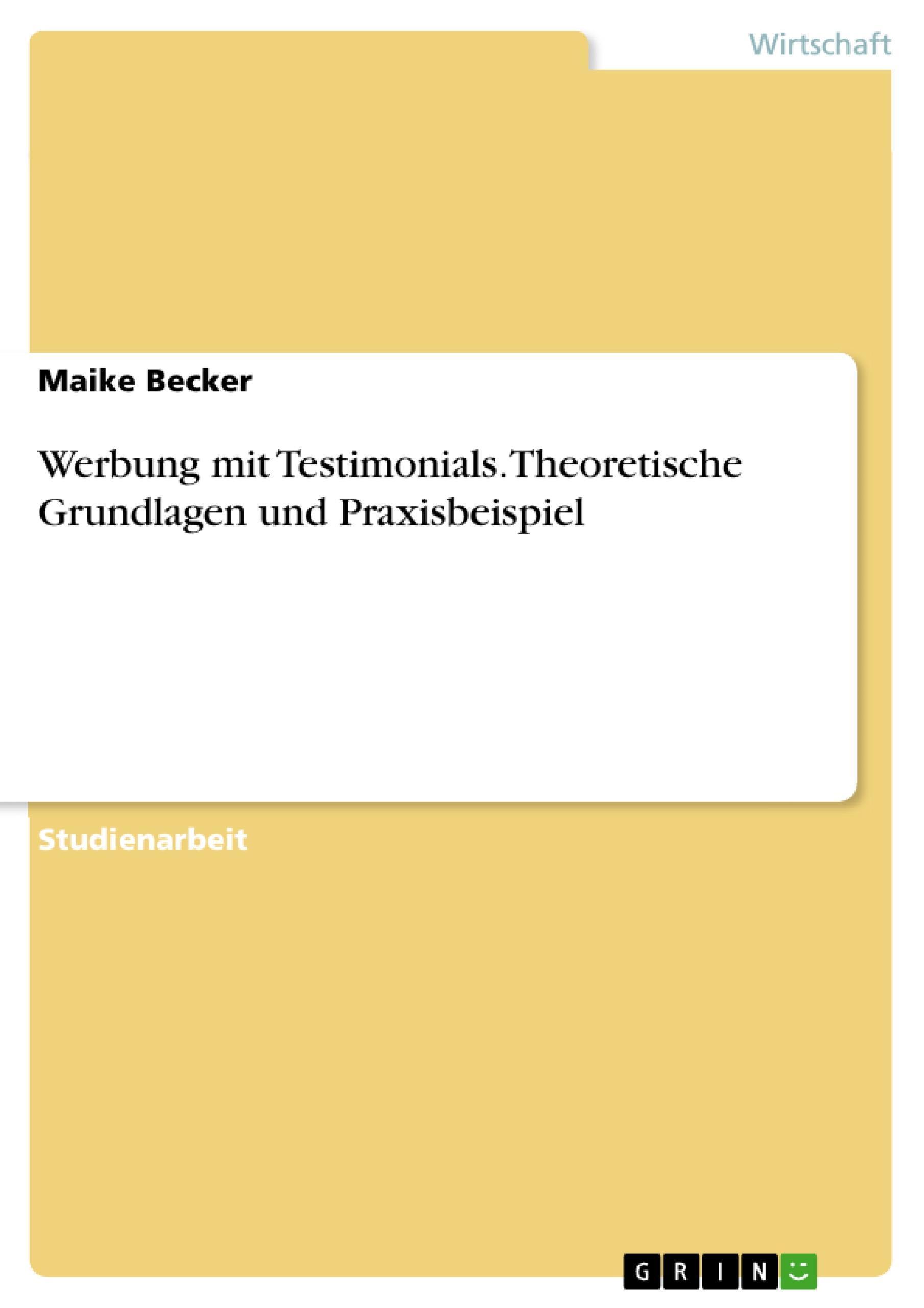 Werbung mit Testimonials. Theoretische Grundlagen und Praxisbeispiel Maike  ...