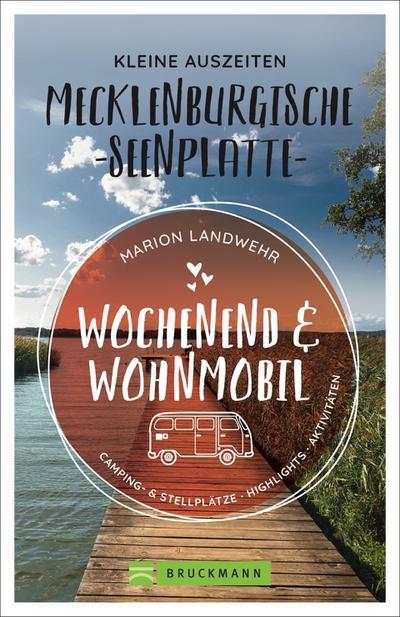 Wochenend und Wohnmobil - Kleine Auszeiten Mecklenburgischen Seenplatte
