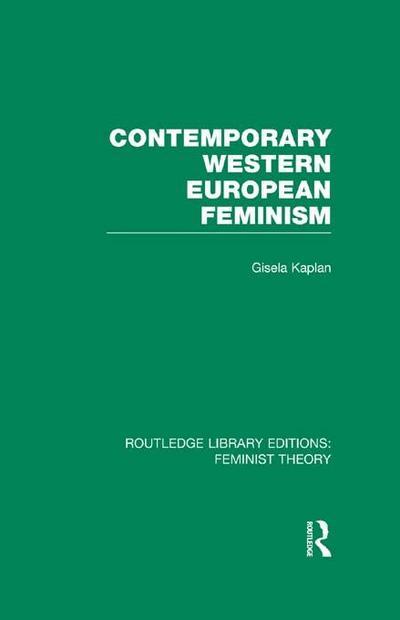Contemporary Western European Feminism (RLE Feminist Theory)