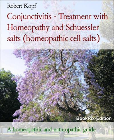 Conjunctivitis - Treatment with Homeopathy and Schuessler salts (homeopathic cell salts)