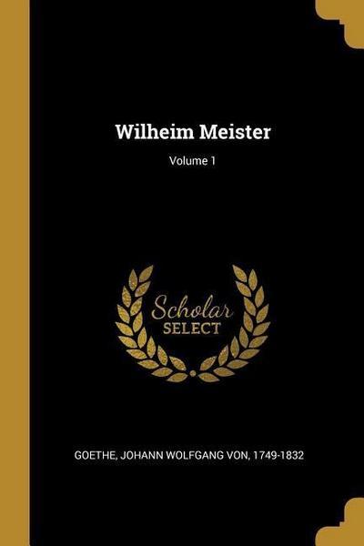 Wilheim Meister; Volume 1
