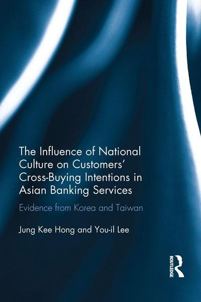The Influence of National Culture on Customers' Cross-Buying Intentions in Asian Banking Services