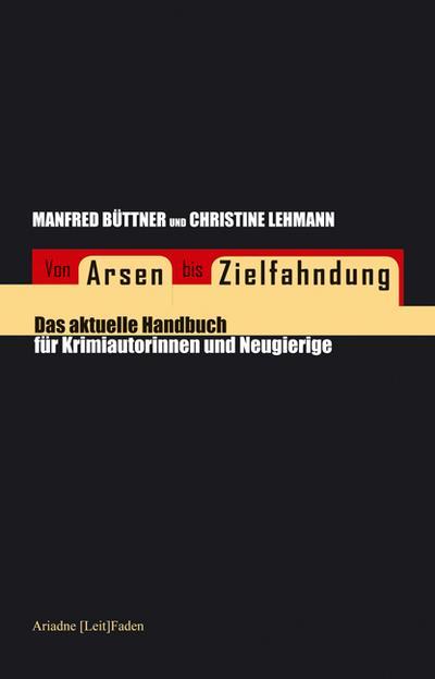 Von Arsen bis Zielfahndung: Das aktuelle Handbuch für Krimiautorinnen und Neugierige