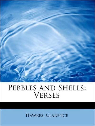 Pebbles and Shells: Verses