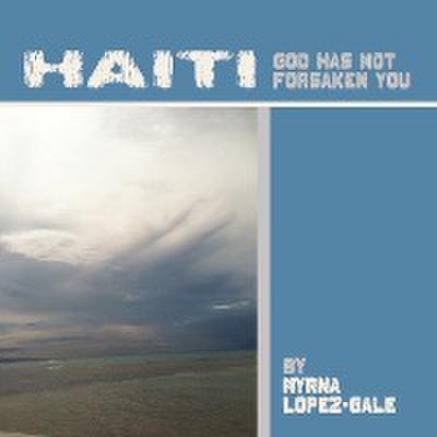 Haiti: God Has Not Forsaken You