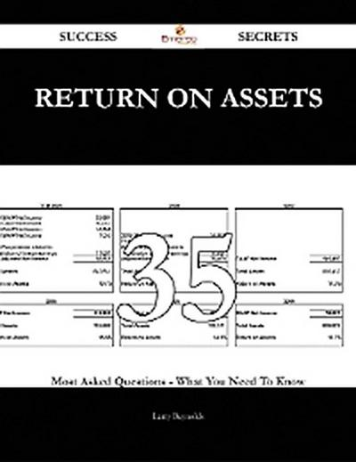 Return On Assets 35 Success Secrets - 35 Most Asked Questions On Return On Assets - What You Need To Know