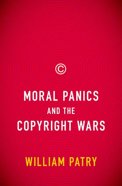 Moral Panics and the Copyright Wars