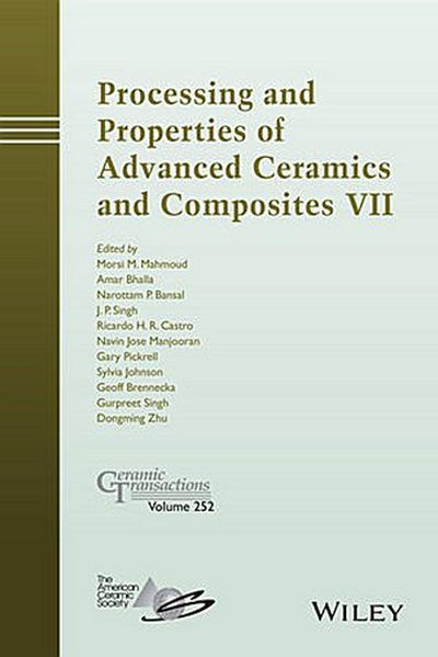 Processing and Properties of Advanced Ceramics and Composites VII
