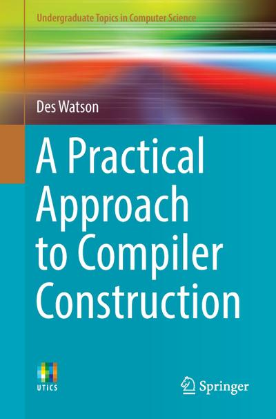 A Practical Approach to Compiler Construction