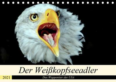 Der Weißkopfseeadler - Das Wappentier der USA (Tischkalender 2021 DIN A5 quer)
