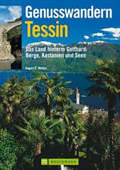 Genusswandern Tessin: Das Land hinterm Gotthard: Steine, Kastanien und Seen