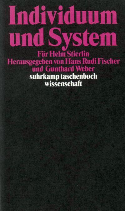 Individuum und System: Für Helm Stierlin (suhrkamp taschenbuch wissenschaft)