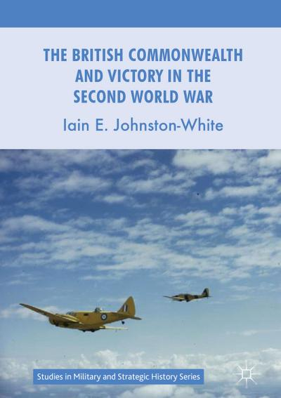 The British Commonwealth and Victory in the Second World War
