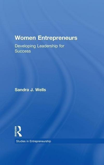 Women Entrepreneurs: Developing Leadership for Success