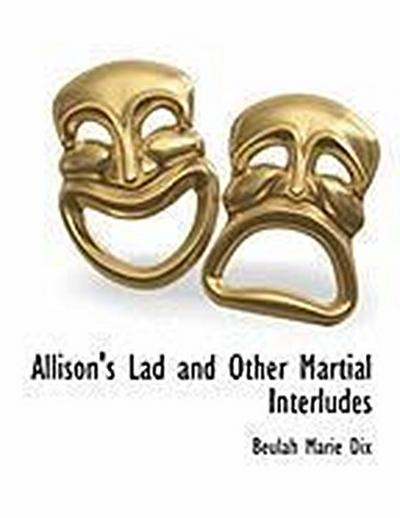 Allison's Lad and Other Martial Interludes