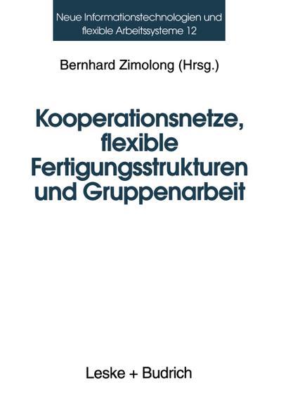 Kooperationsnetze, flexible Fertigungsstrukturen und Gruppenarbeit