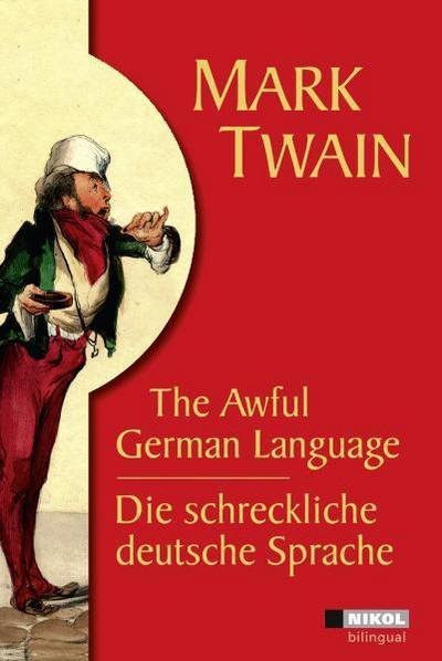 Die schreckliche deutsche Sprache /The Awful German Language