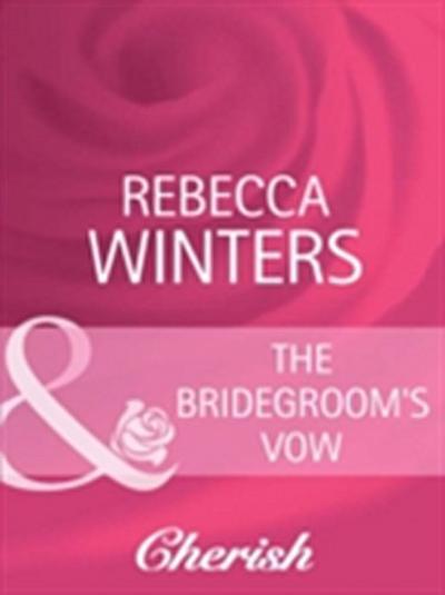 Bridegroom's Vow (Mills & Boon Cherish) (White Weddings, Book 8)