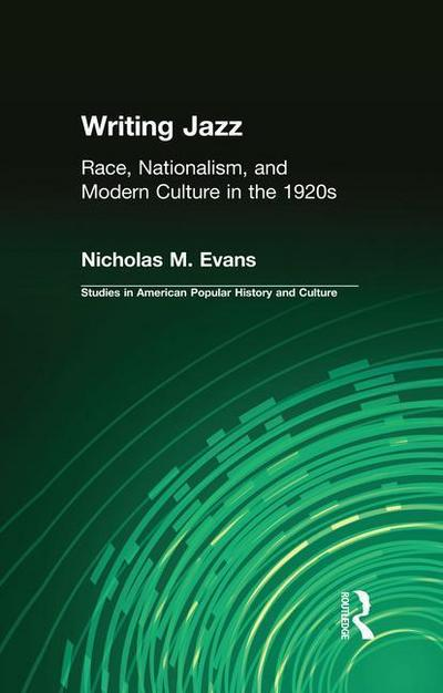 Writing Jazz: Race, Nationalism, and Modern Culture in the 1920s