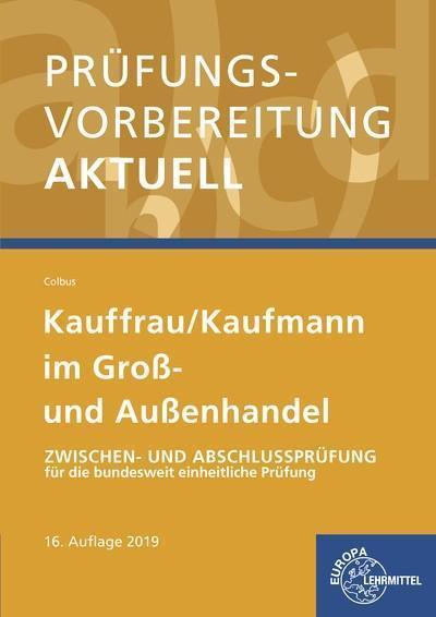 Prüfungsvorbereitung aktuell - Kauffrau/ Kaufmann im Groß- und Außenhandel