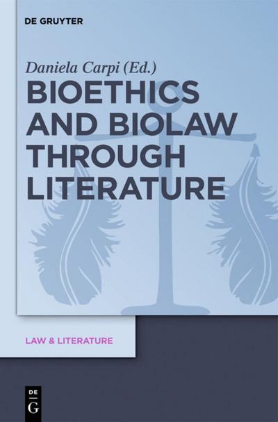 Bioethics and Biolaw through Literature