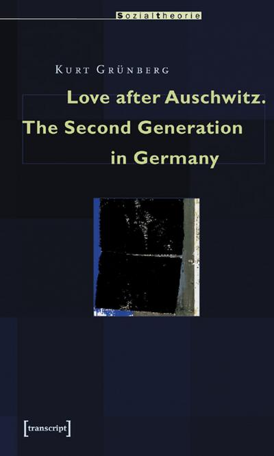 Love after Auschwitz: The Second Generation in Germany (Sociology)