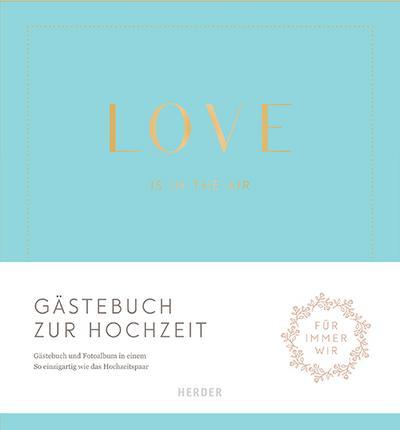 Love is in the air; Gästebuch zur Hochzeit; Deutsch