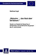 Melusine... : Studien Zur Gestalt der Wasserfrau in dichterischen und künstlerischen Zeugnissen des 19. Jahrhunderts
