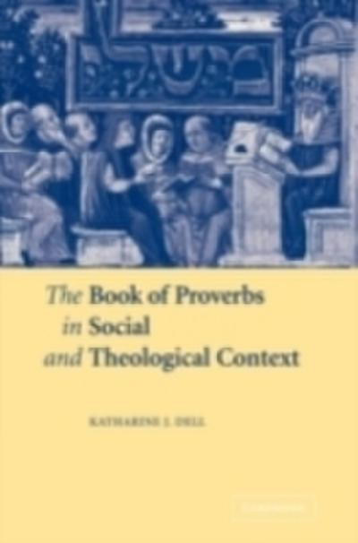 Book of Proverbs in Social and Theological Context