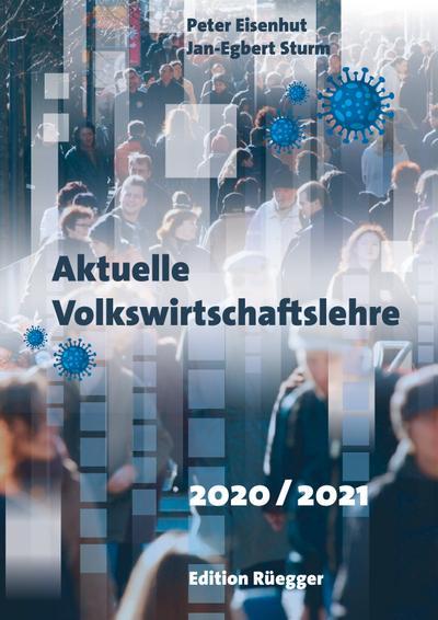 Aktuelle Volkswirtschaftslehre 2020/2021