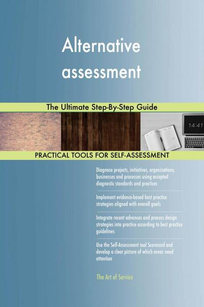 Alternative assessment The Ultimate Step-By-Step Guide