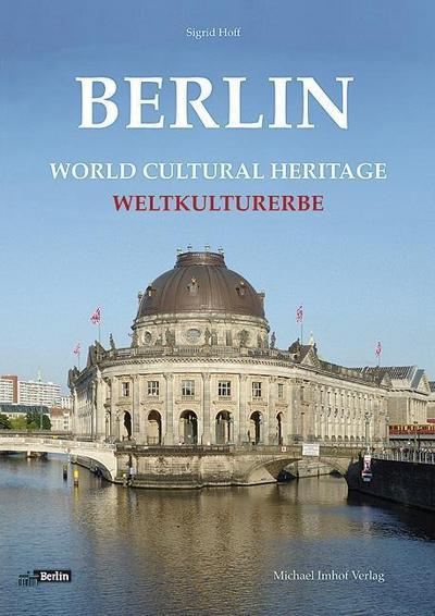 Berlin: Weltkulturerbe - World Cultural Heritage [Gebundene Ausgabe] by Sigri...