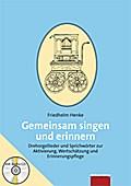Gemeinsam singen und erinnern; Drehorgellieder und Sprichwörter zur Aktivierung, Wertschätzung und Erinnerungspflege. Mit Audio-CD; Deutsch